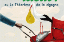 Comment devenir le père idéal ou Le théorème de la cigogne.